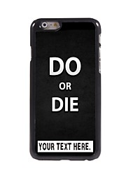 Personalized Case Do or Die Design Metal Case for iPhone 6 Plus